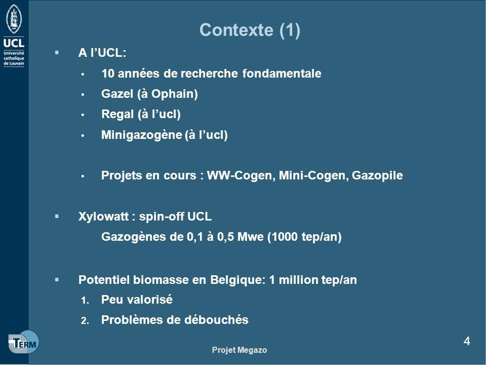 Projet Megazo 4 Contexte (1) A lUCL: 10 années de recherche fondamentale Gazel (à Ophain) Regal (à lucl) Minigazogène (à lucl) Projets en cours : WW-C