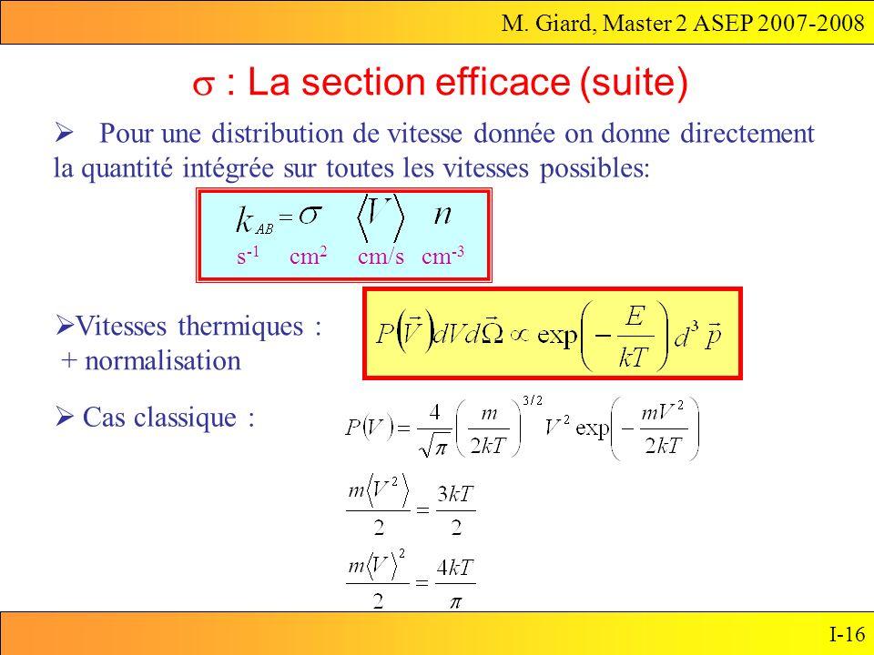 M. Giard, Master 2 ASEP 2007-2008 I-16 Pour une distribution de vitesse donnée on donne directement la quantité intégrée sur toutes les vitesses possi