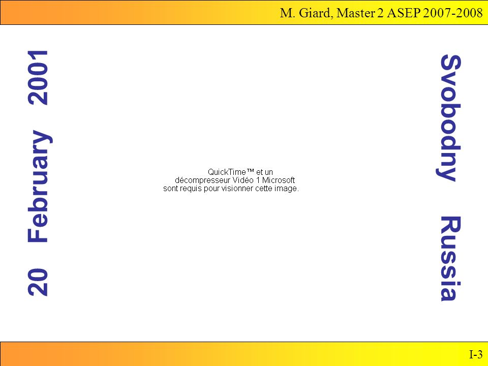 M. Giard, Master 2 ASEP 2007-2008 I-3 20 February 2001 Svobodny Russia