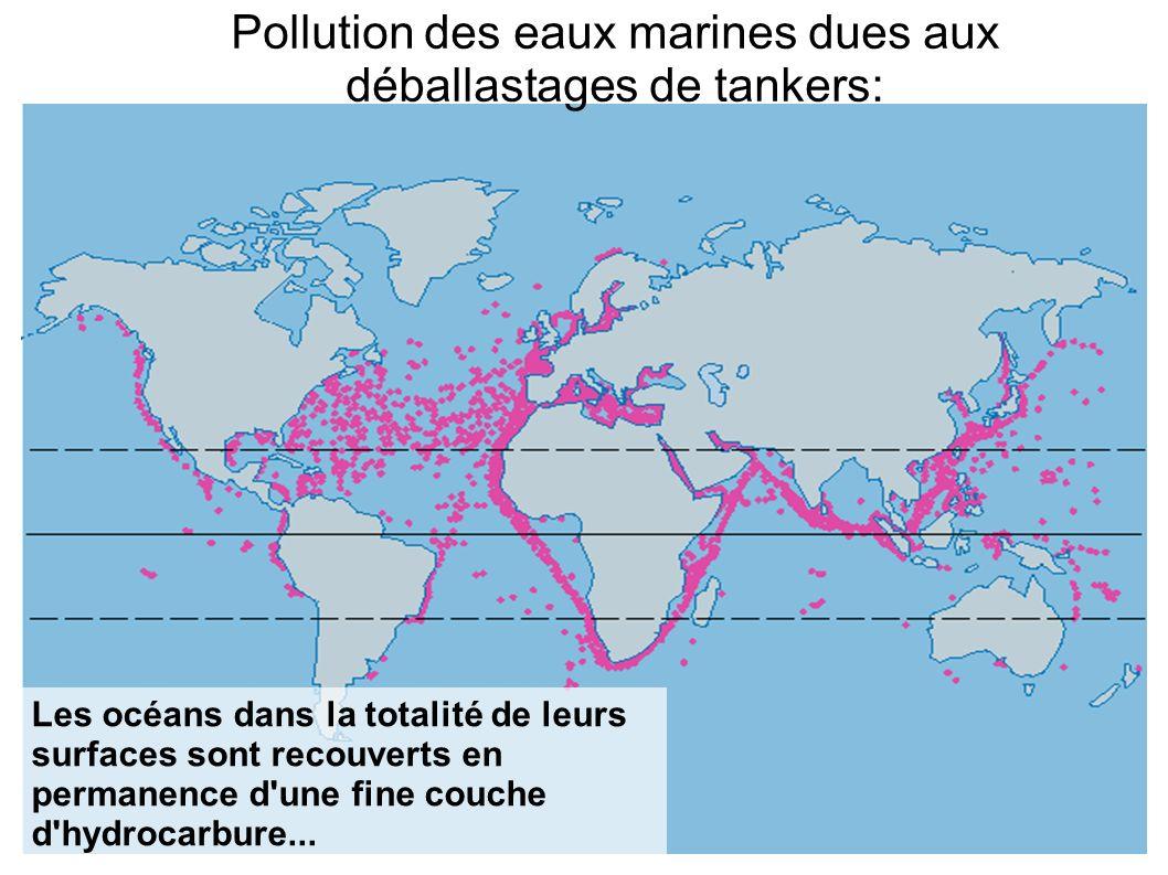Pollution des eaux marines dues aux déballastages de tankers: Les océans dans la totalité de leurs surfaces sont recouverts en permanence d'une fine c