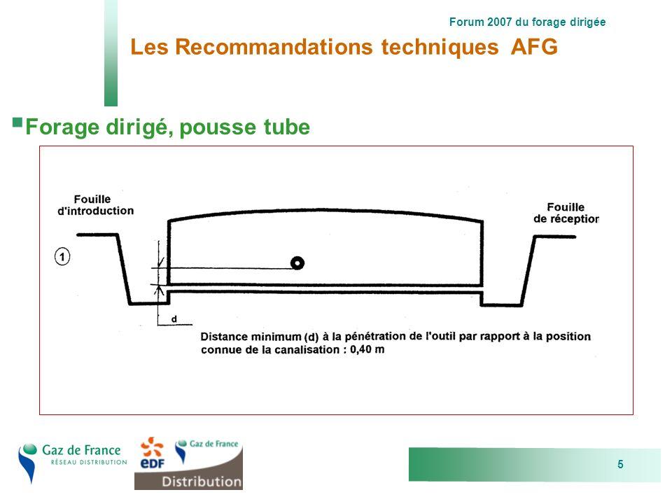 Forum 2007 du forage dirigée 5 Les Recommandations techniques AFG Forage dirigé, pousse tube