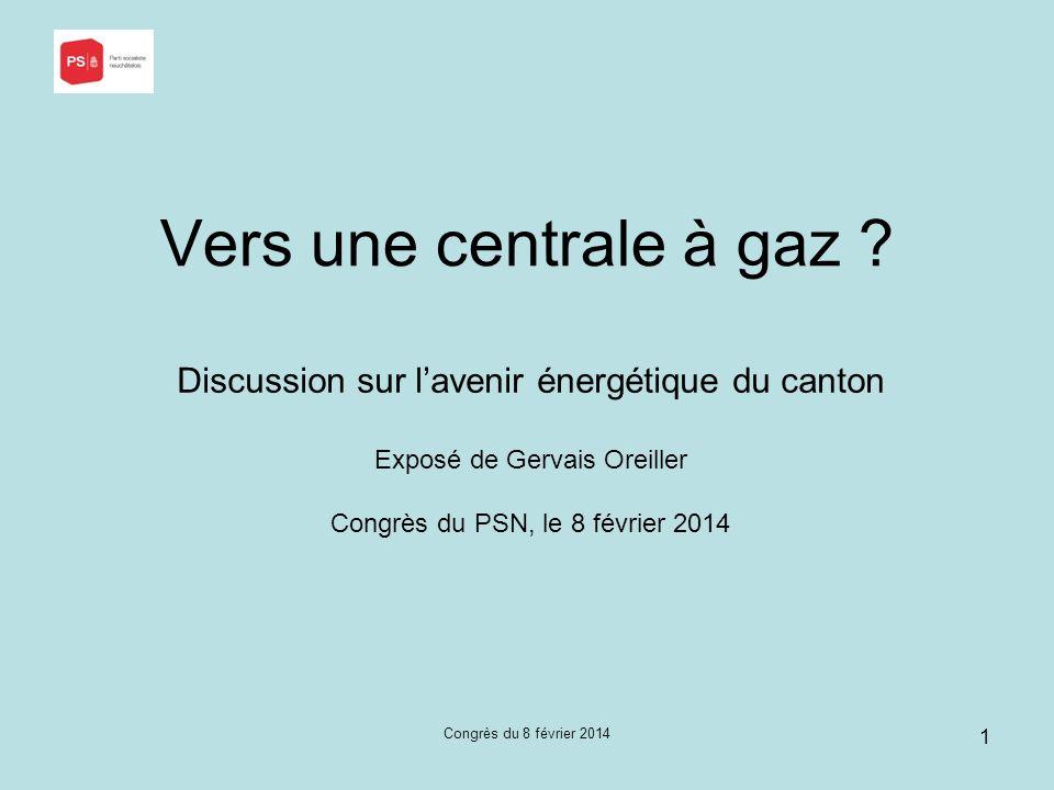 Congrès du 8 février 2014 1 Vers une centrale à gaz .