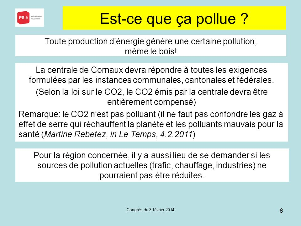 Congrès du 8 février 2014 6 Est-ce que ça pollue .