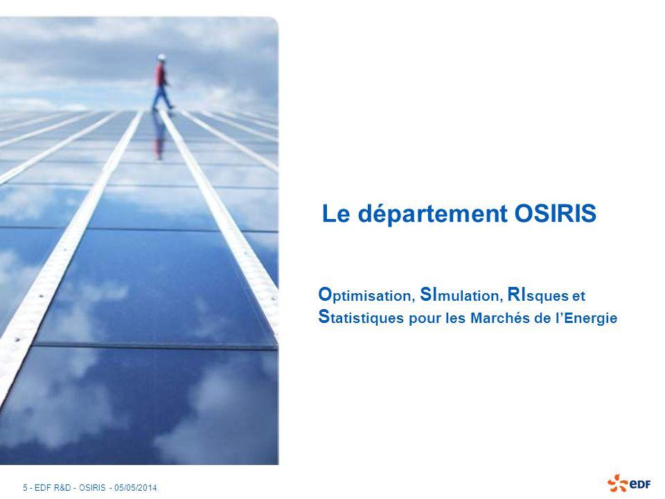 16 - EDF R&D - OSIRIS - 05/05/2014 R36 : Méthodes, modèles et outils doptimisation MISSIONS Développer et maintenir les outils/modèles doptimisation pour les métiers, dans le cadre des projets métier.