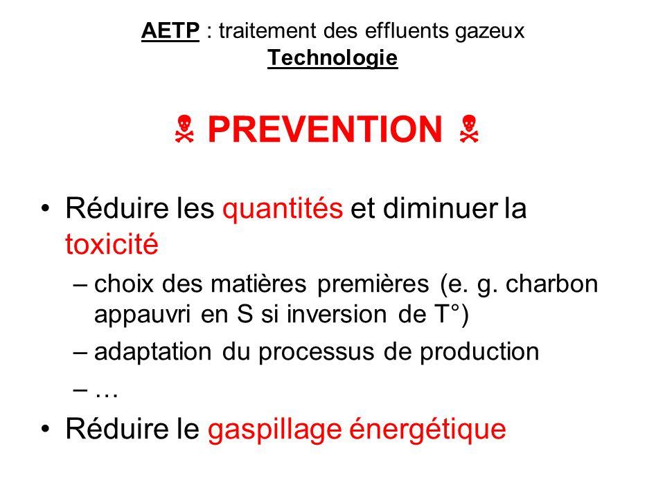 AETP : traitement des effluents gazeux Technologie Réduire les quantités et diminuer la toxicité –choix des matières premières (e. g. charbon appauvri