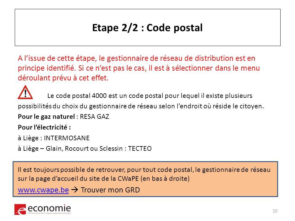 Etape 2/2 : Code postal A lissue de cette étape, le gestionnaire de réseau de distribution est en principe identifié.