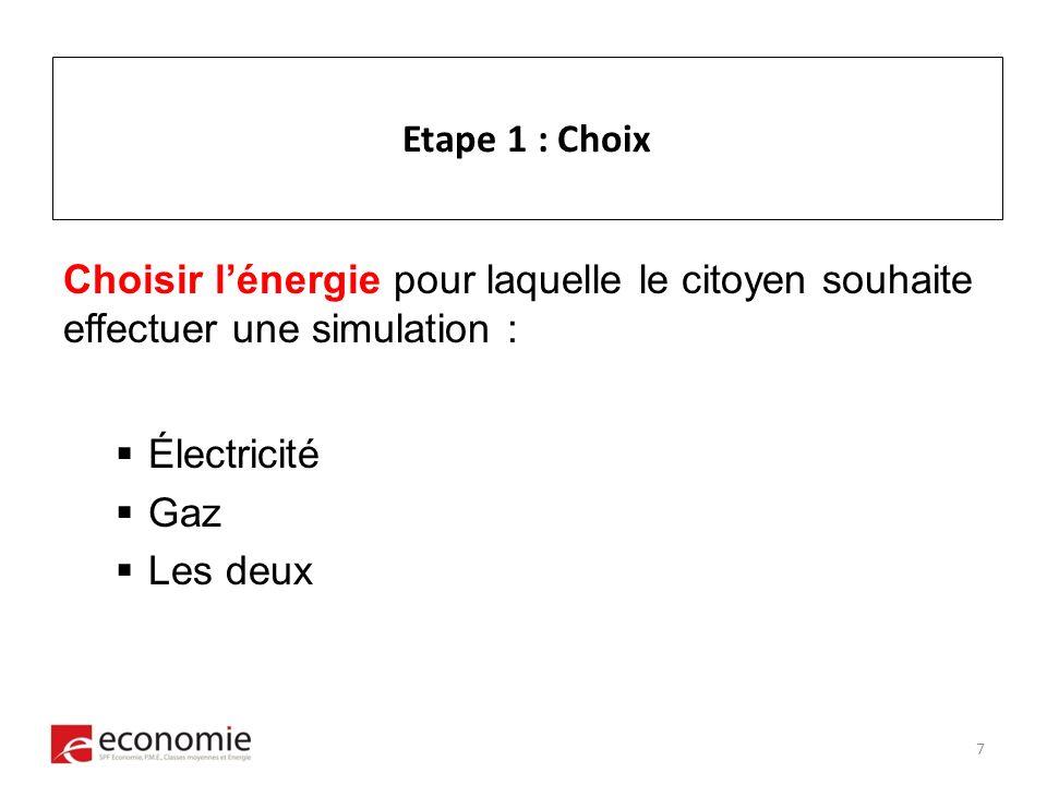 Etape 1 : Choix Choisir lénergie pour laquelle le citoyen souhaite effectuer une simulation : Électricité Gaz Les deux 7