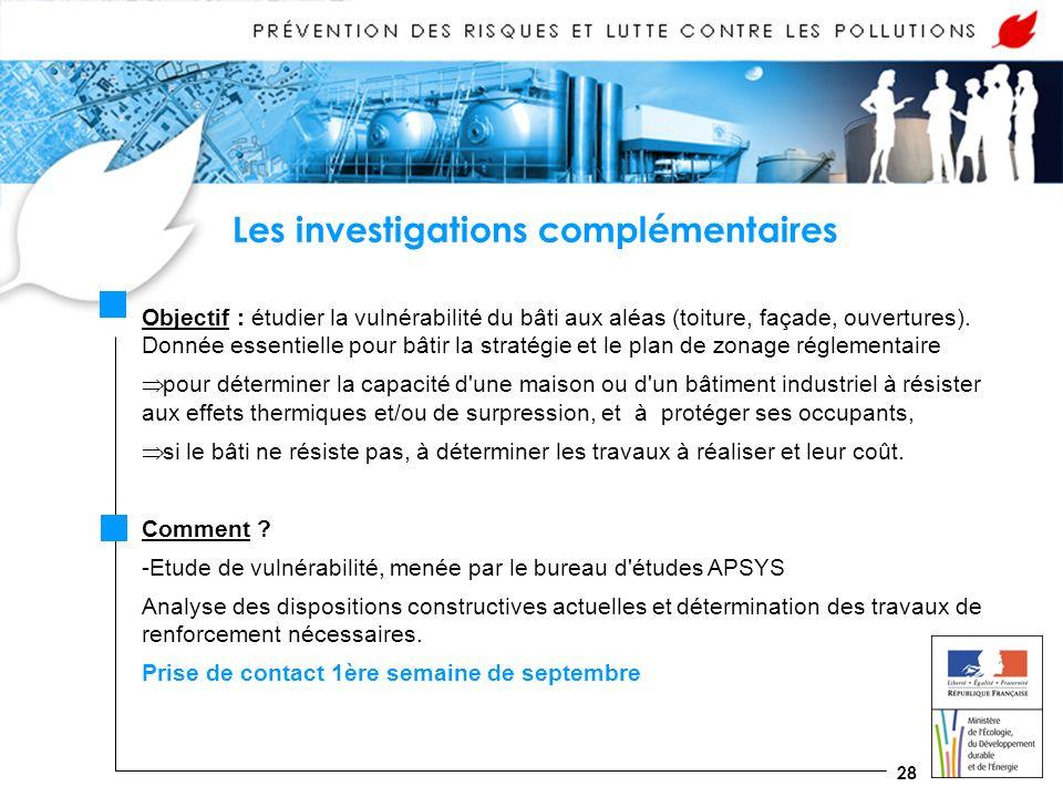 28 Les investigations complémentaires Objectif : étudier la vulnérabilité du bâti aux aléas (toiture, façade, ouvertures).