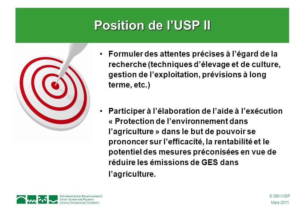 Schweizerischer Bauernverband Union Suisse des Paysans Unione Svizzera dei Contadini © SBV/USP Mars 2011 Formuler des attentes précises à légard de la