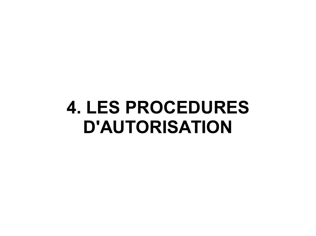 4. LES PROCEDURES D AUTORISATION