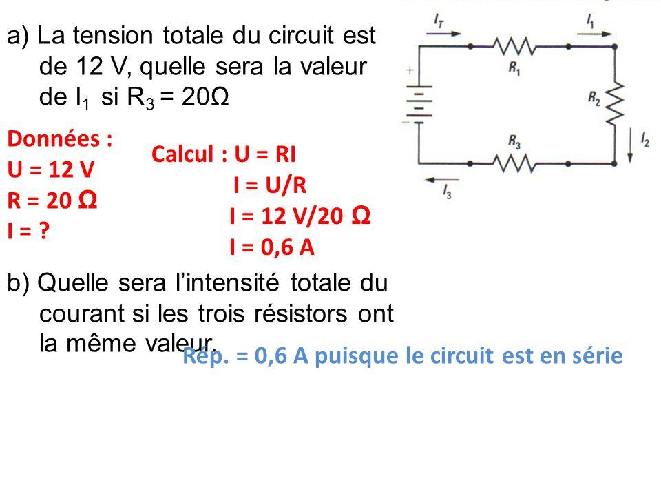 a) La tension totale du circuit est de 12 V, quelle sera la valeur de I 1 si R 3 = 20Ω b) Quelle sera lintensité totale du courant si les trois résist