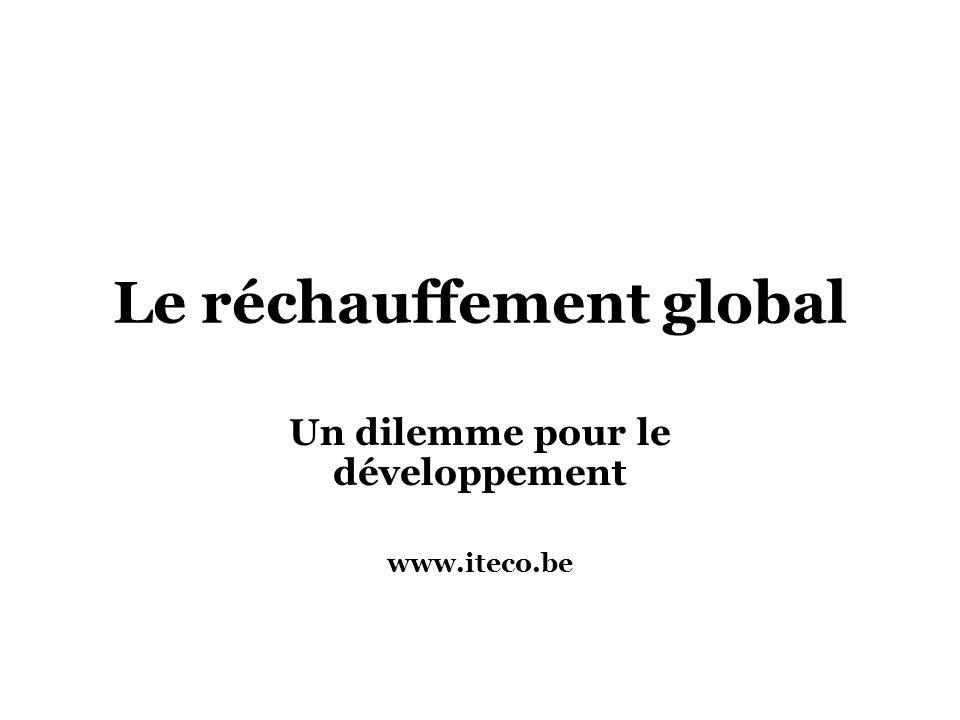 Le réchauffement global Un dilemme pour le développement www.iteco.be