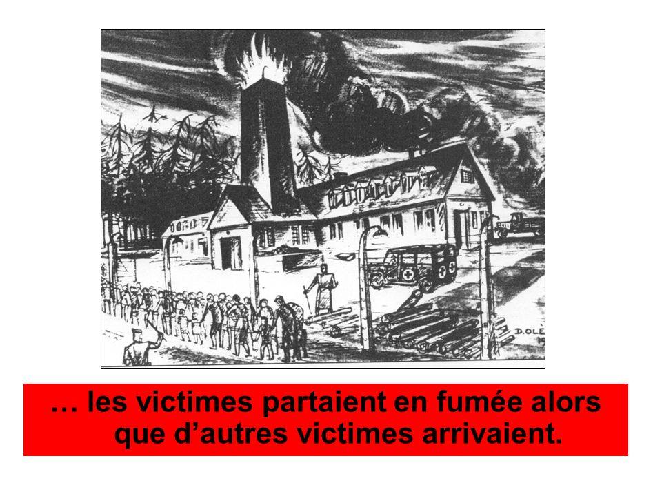 … les victimes partaient en fumée alors que dautres victimes arrivaient.