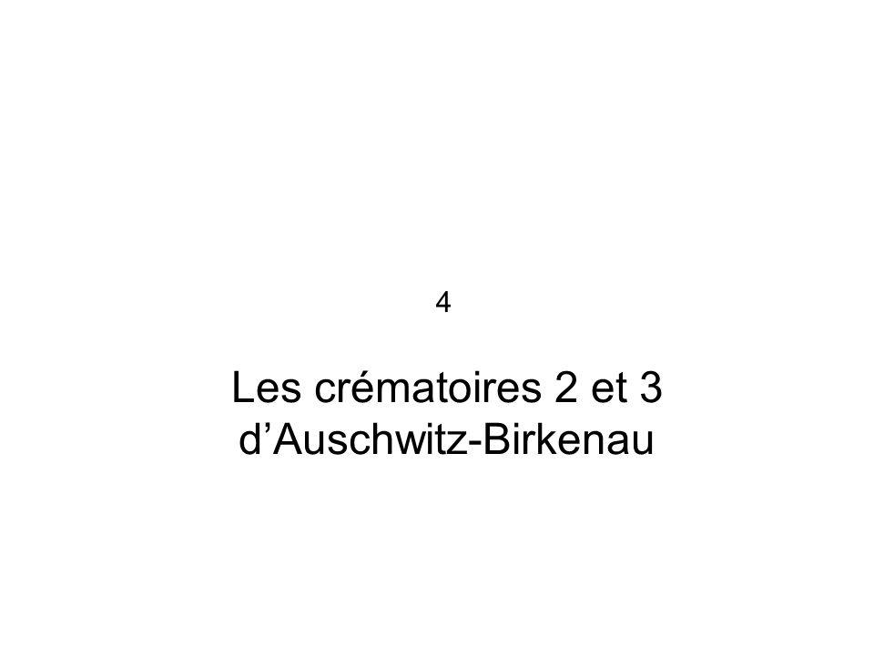 Les crématoires 2 et 3 dAuschwitz-Birkenau 4