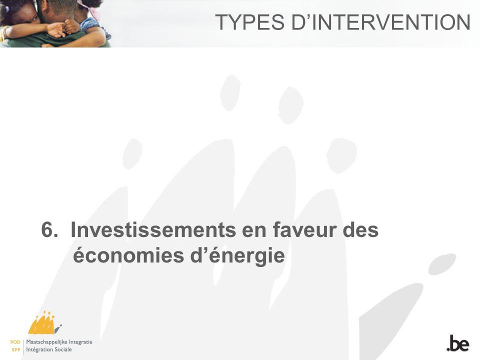 TYPES DINTERVENTION 6. Investissements en faveur des économies dénergie