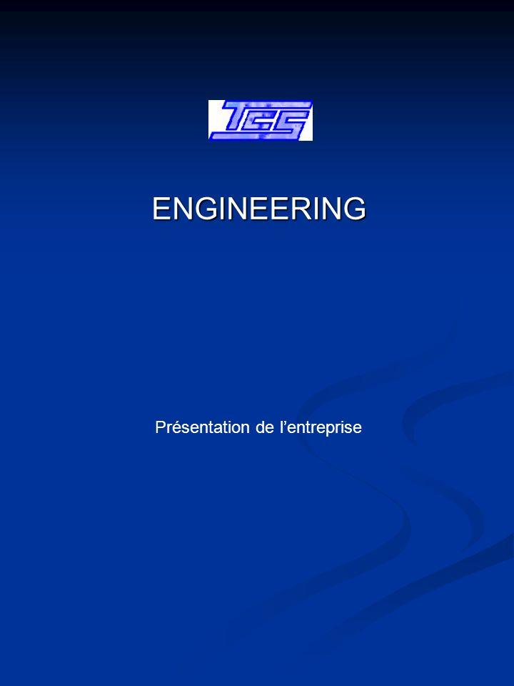 ENGINEERING Présentation de lentreprise