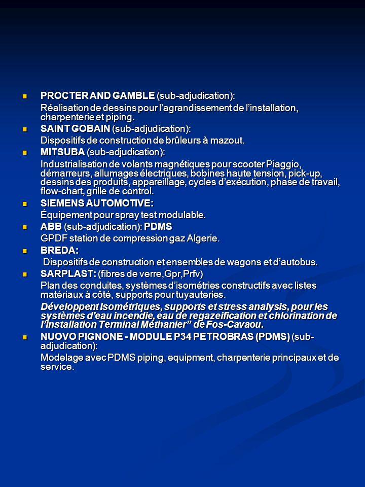 PROCTER AND GAMBLE (sub-adjudication): PROCTER AND GAMBLE (sub-adjudication): Réalisation de dessins pour lagrandissement de linstallation, charpenterie et piping.