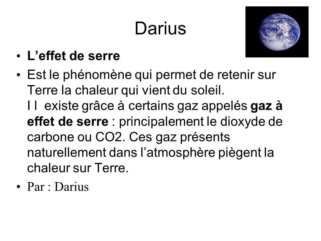 Darius Leffet de serre Est le phénomène qui permet de retenir sur Terre la chaleur qui vient du soleil. I l existe grâce à certains gaz appelés gaz à