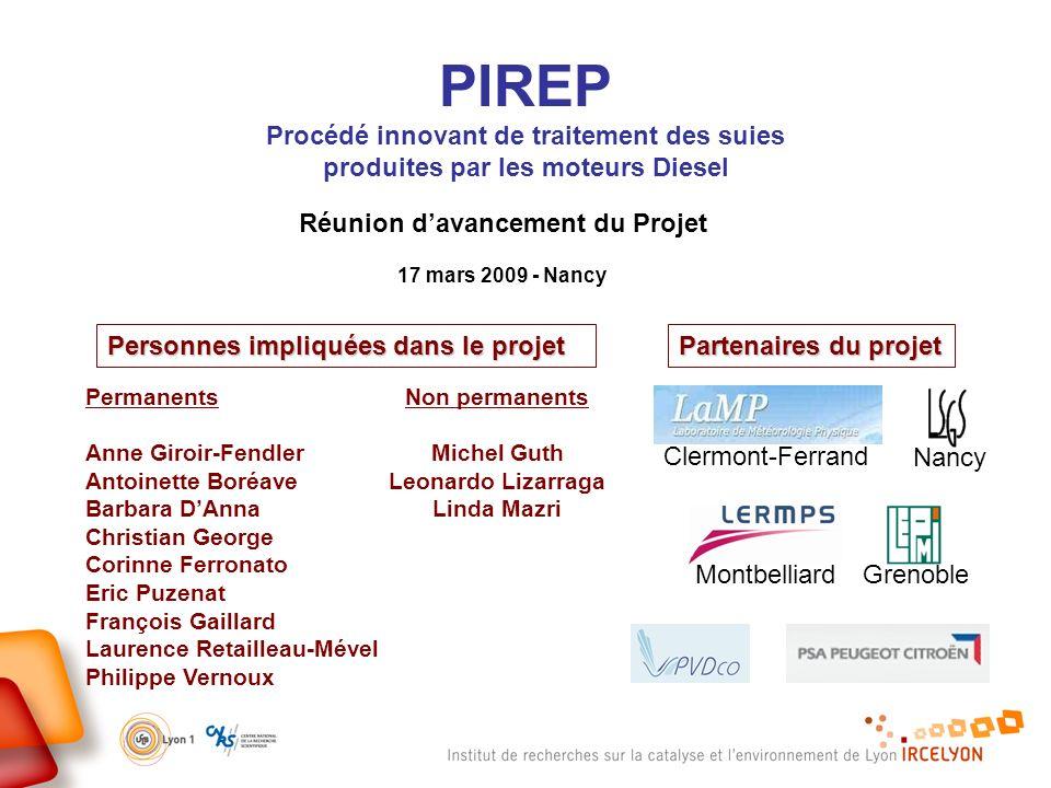 PIREP Procédé innovant de traitement des suies produites par les moteurs Diesel Réunion davancement du Projet 17 mars 2009 - Nancy Permanents Anne Gir