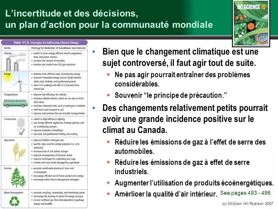 (c) McGraw Hill Ryerson 2007 Lincertitude et des décisions, un plan daction pour la communauté mondiale See pages 493 - 496 Bien que le changement cli