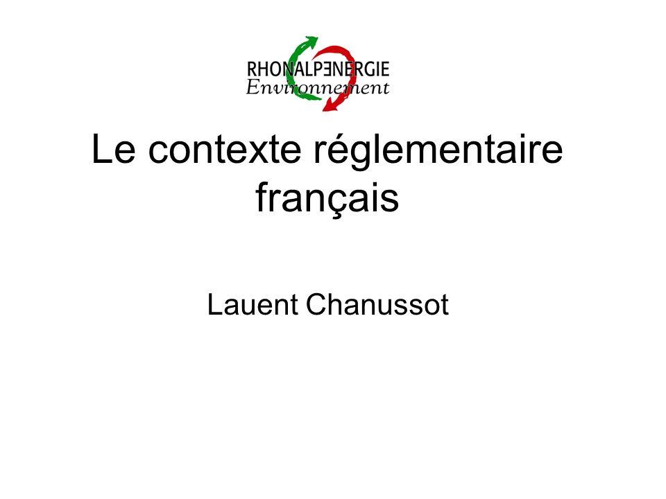 Le contexte réglementaire français Lauent Chanussot