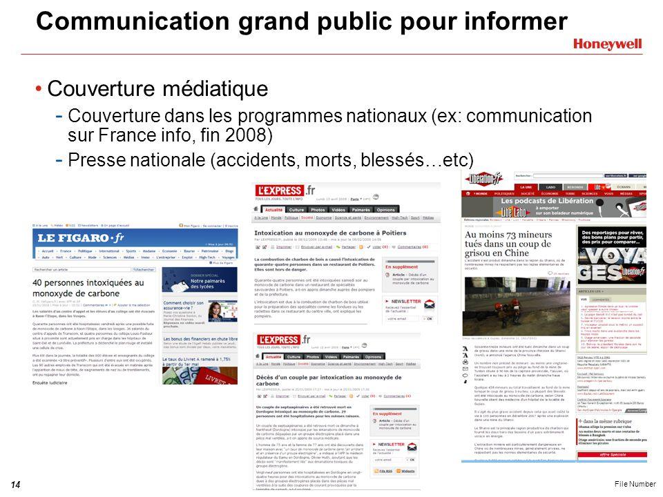 14HONEYWELL - CONFIDENTIAL File Number Communication grand public pour informer Couverture médiatique - Couverture dans les programmes nationaux (ex: