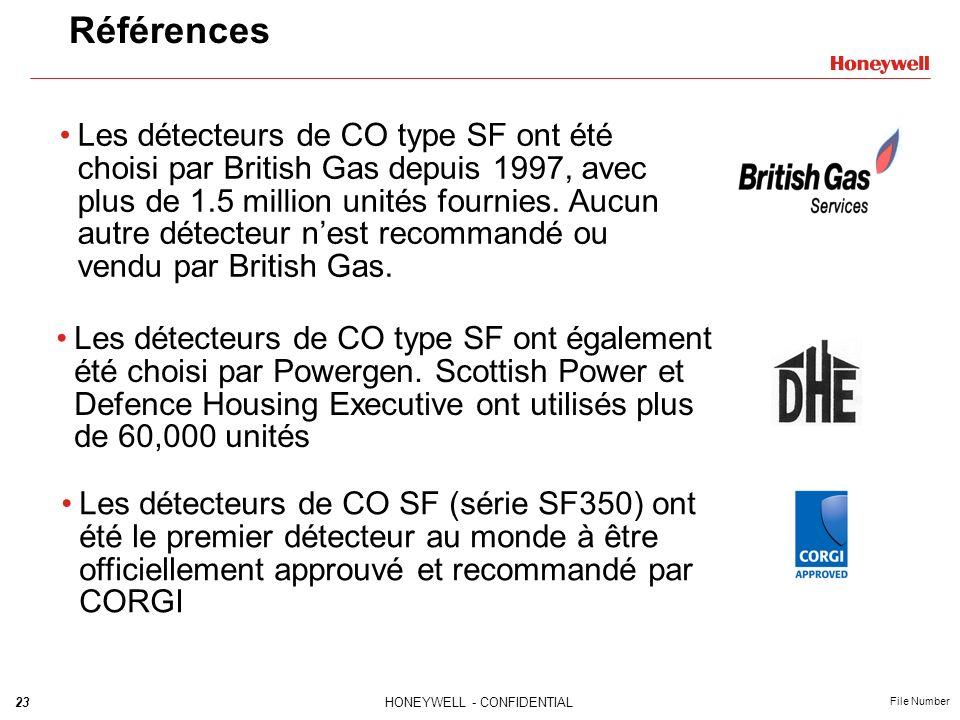 23HONEYWELL - CONFIDENTIAL File Number Références Les détecteurs de CO type SF ont été choisi par British Gas depuis 1997, avec plus de 1.5 million un