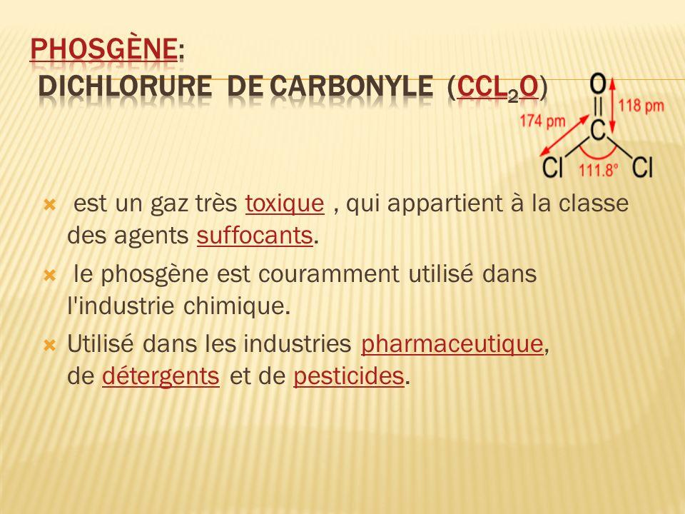 est un gaz très toxique, qui appartient à la classe des agents suffocants.toxiquesuffocants le phosgène est couramment utilisé dans l'industrie chimiq