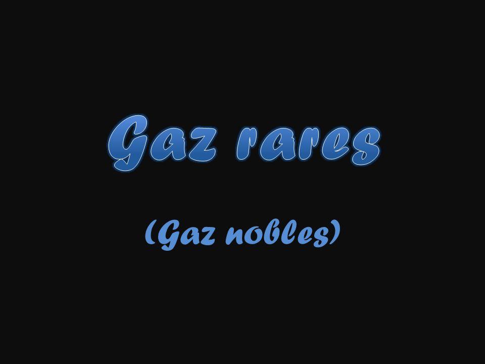 On appelle gaz nobles, ou plus couramment gaz rares, les éléments chimiques du groupe 18 (anciennement « groupe VIIIA » ) du tableau périodique des éléments
