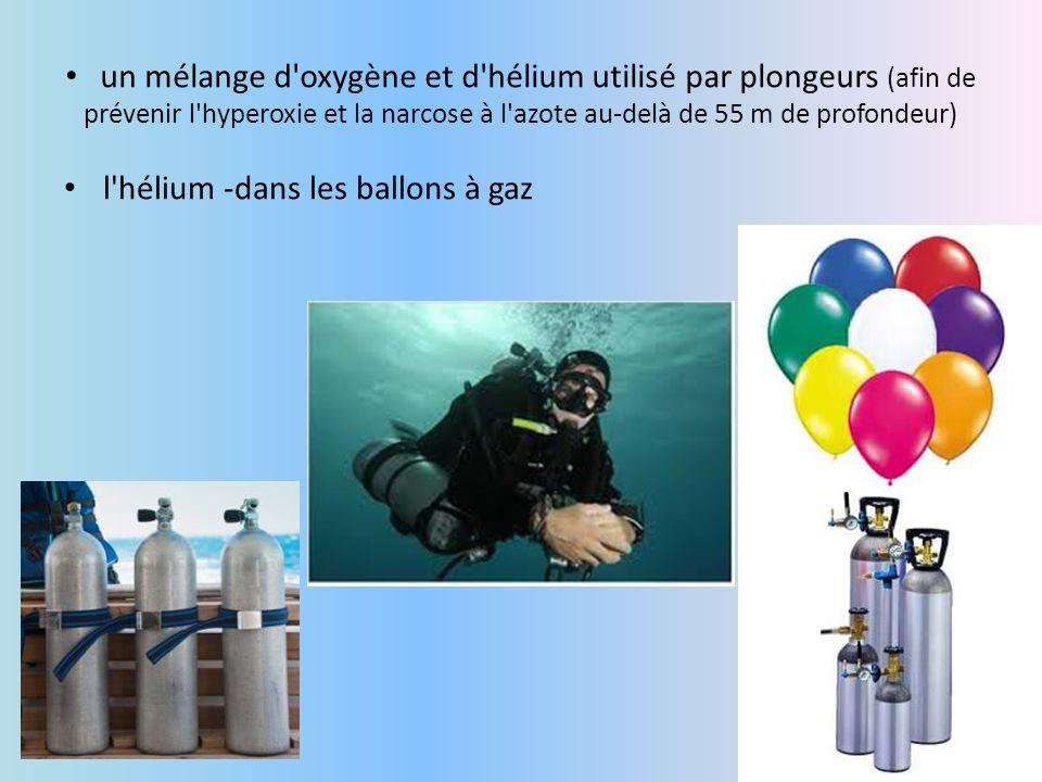 un mélange d'oxygène et d'hélium utilisé par plongeurs (afin de prévenir l'hyperoxie et la narcose à l'azote au-delà de 55 m de profondeur) l'hélium -