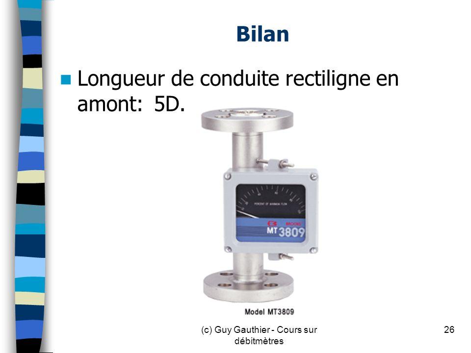Bilan Longueur de conduite rectiligne en amont:5D. 26(c) Guy Gauthier - Cours sur débitmètres