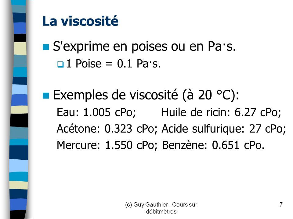 Caractéristiques (à 70°F) 8(c) Guy Gauthier - Cours sur débitmètres
