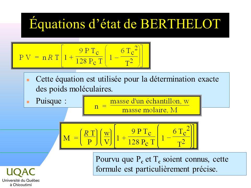 Équations détat de BERTHELOT n Cette équation est utilisée pour la détermination exacte des poids moléculaires.