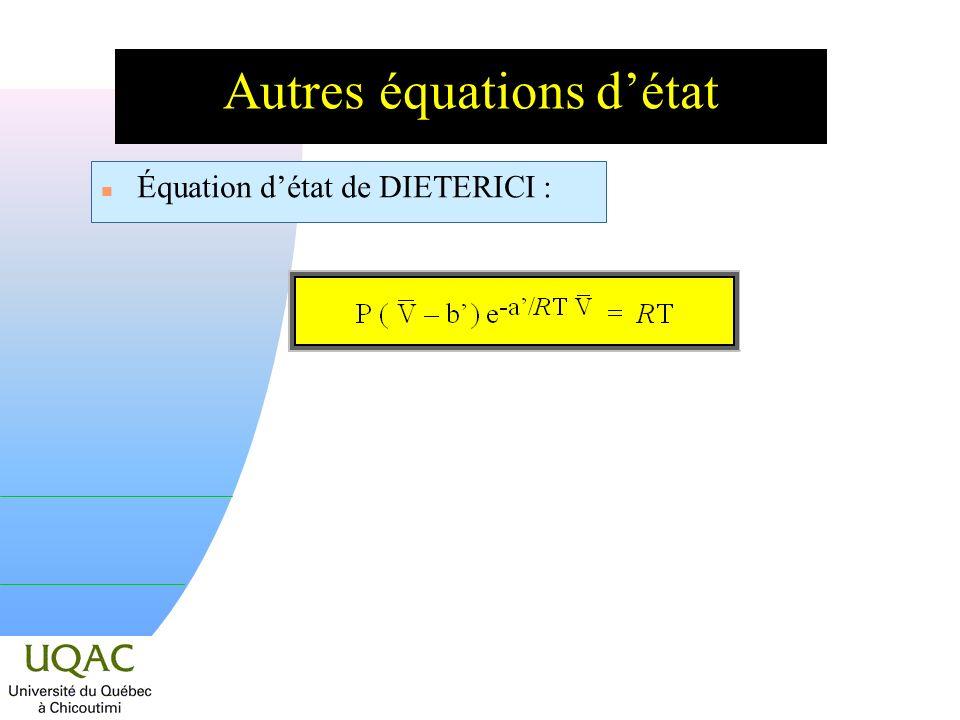 Autres équations détat n Équation détat de DIETERICI :