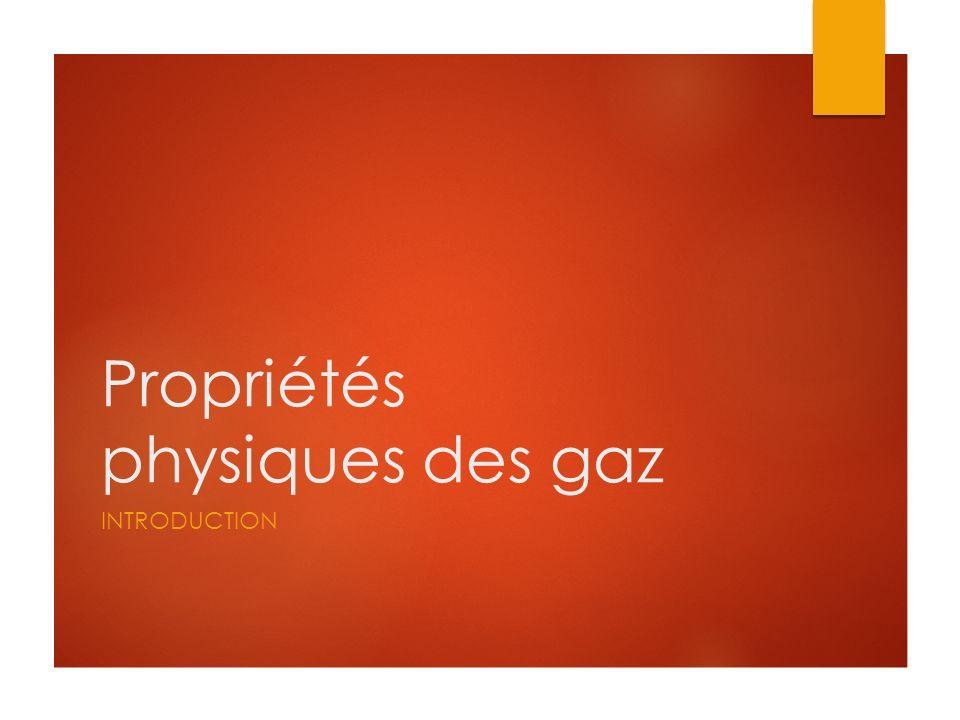 Propriétés physiques des gaz INTRODUCTION
