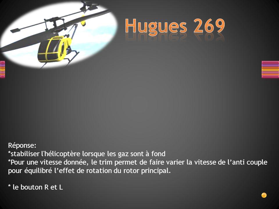 A quoi sert le Trim sur lhélicoptère miniature hugues 269, sur quels facteurs agit-il pour obtenir le réglage et quels sont les 2 types de commandes u