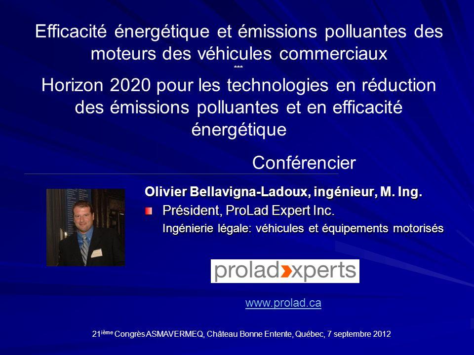 Conférencier Olivier Bellavigna-Ladoux, ingénieur, M. Ing. Président, ProLad Expert Inc. Ingénierie légale: véhicules et équipements motorisés www.pro