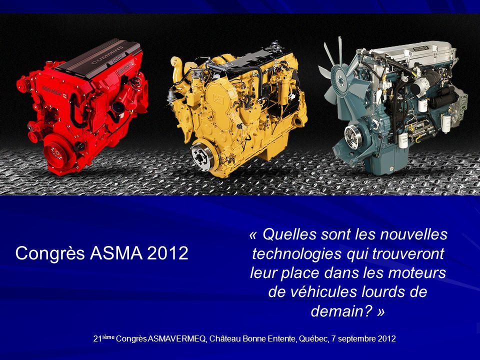 Congrès ASMA 2012 « Quelles sont les nouvelles technologies qui trouveront leur place dans les moteurs de véhicules lourds de demain? » 21 ième Congrè