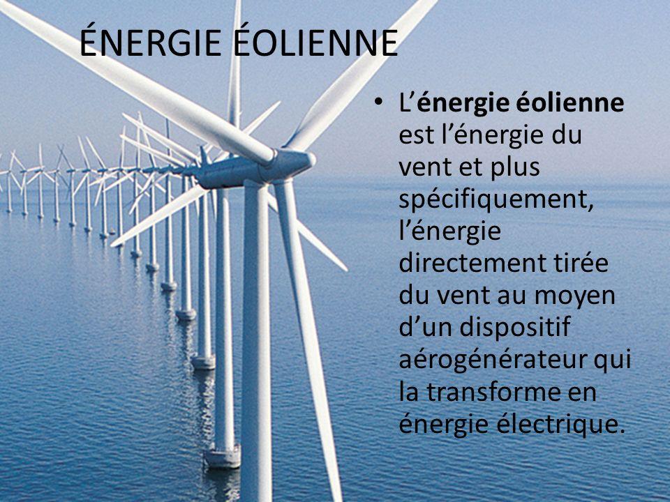 ÉNERGIE ÉOLIENNE Lénergie éolienne est lénergie du vent et plus spécifiquement, lénergie directement tirée du vent au moyen dun dispositif aérogénérat