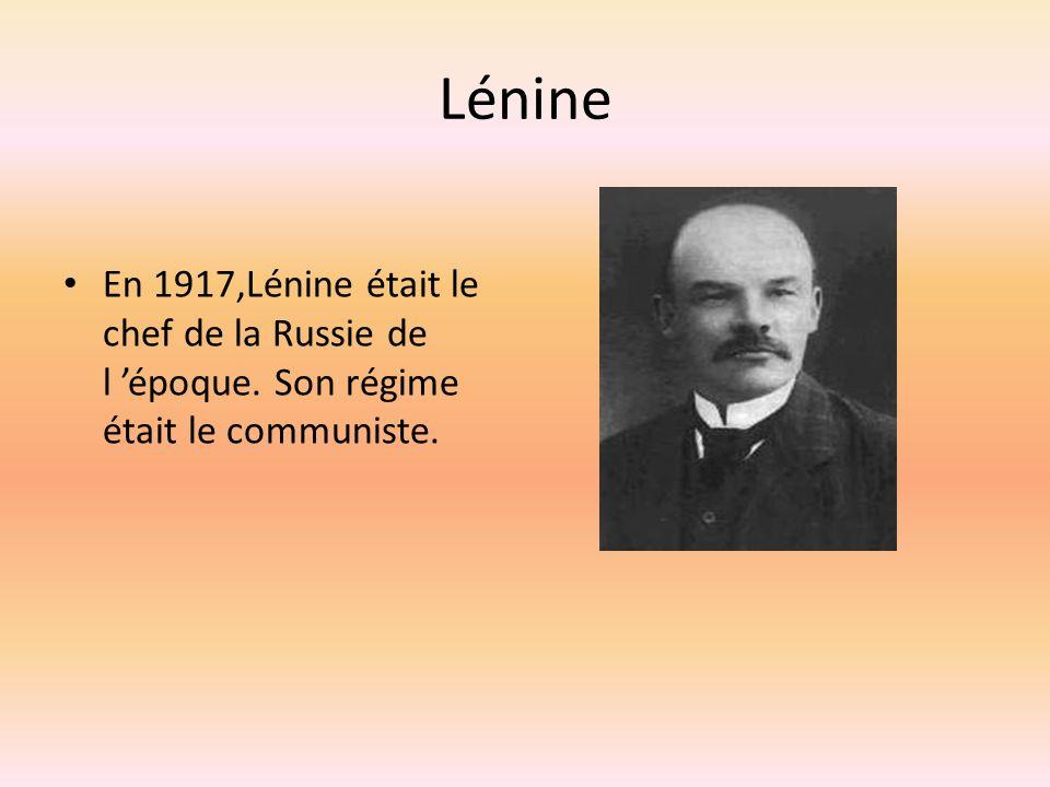 Lénine En 1917,Lénine était le chef de la Russie de l époque. Son régime était le communiste.
