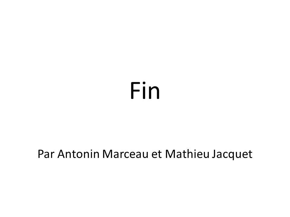 Fin Par Antonin Marceau et Mathieu Jacquet
