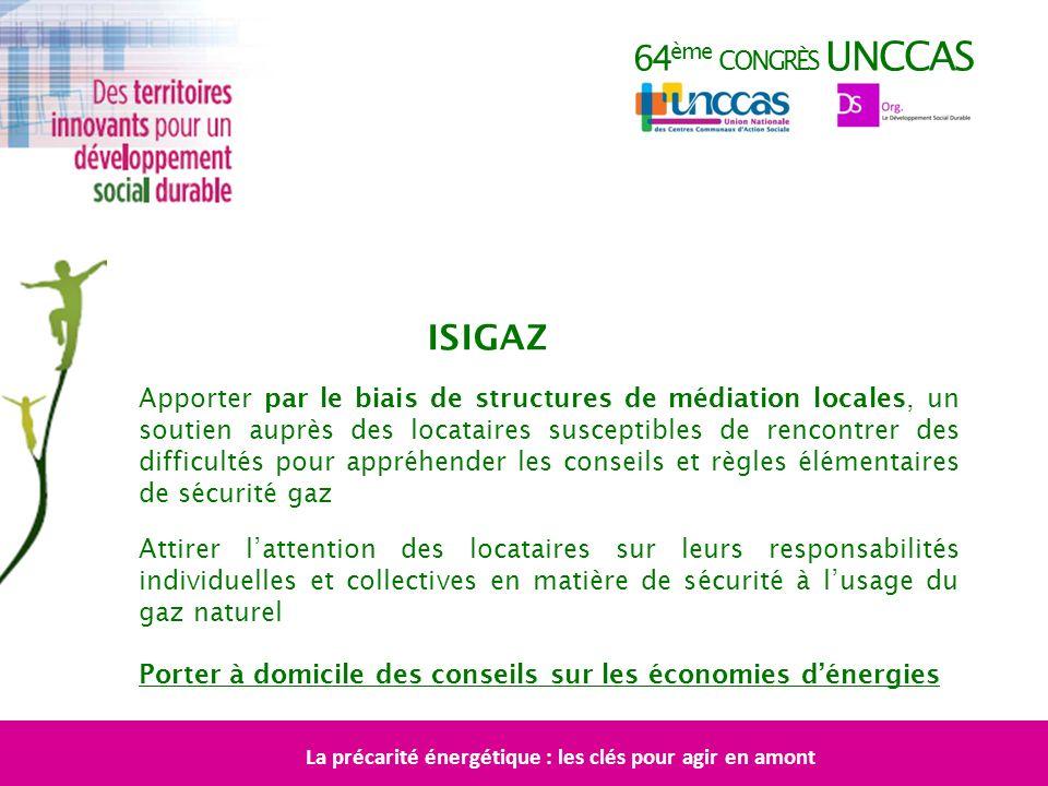 64 ème CONGRÈS UNCCAS ISIGAZ Apporter par le biais de structures de médiation locales, un soutien auprès des locataires susceptibles de rencontrer des