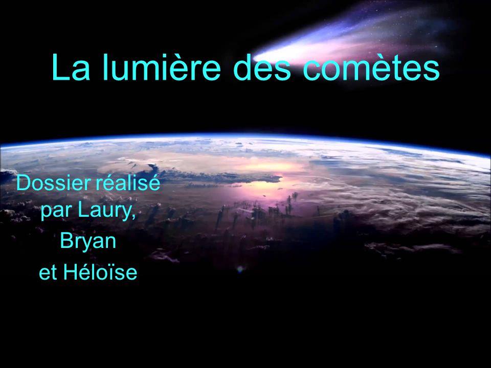 La lumière des comètes Dossier réalisé par Laury, Bryan et Héloïse