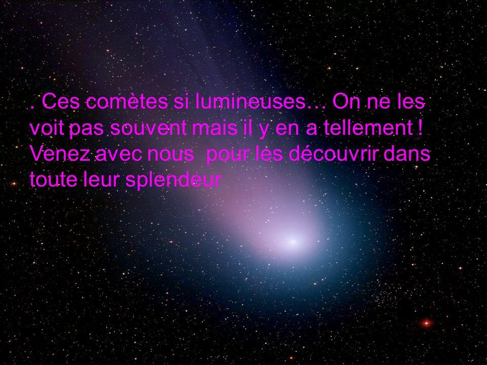 Sommaire Dimension et composition A quelle vitesse vont les comètes ??.