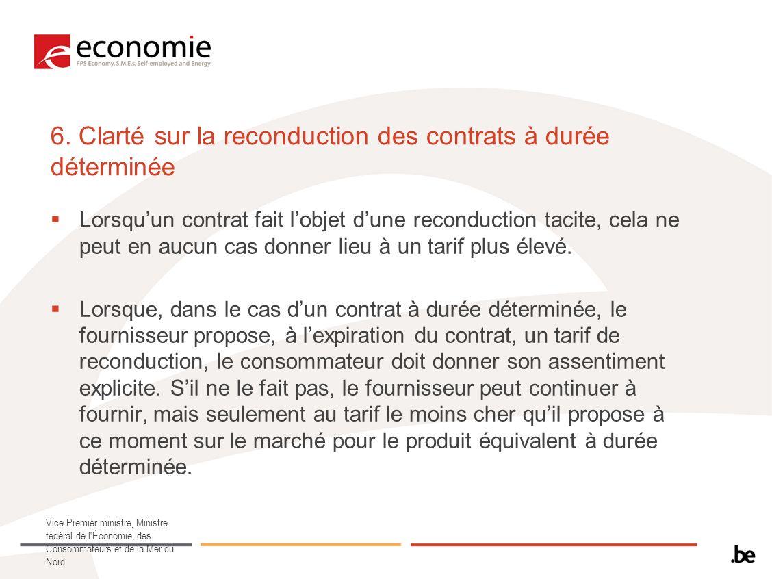 6. Clarté sur la reconduction des contrats à durée déterminée Lorsquun contrat fait lobjet dune reconduction tacite, cela ne peut en aucun cas donner
