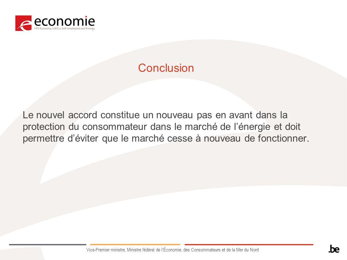 Conclusion Le nouvel accord constitue un nouveau pas en avant dans la protection du consommateur dans le marché de lénergie et doit permettre déviter