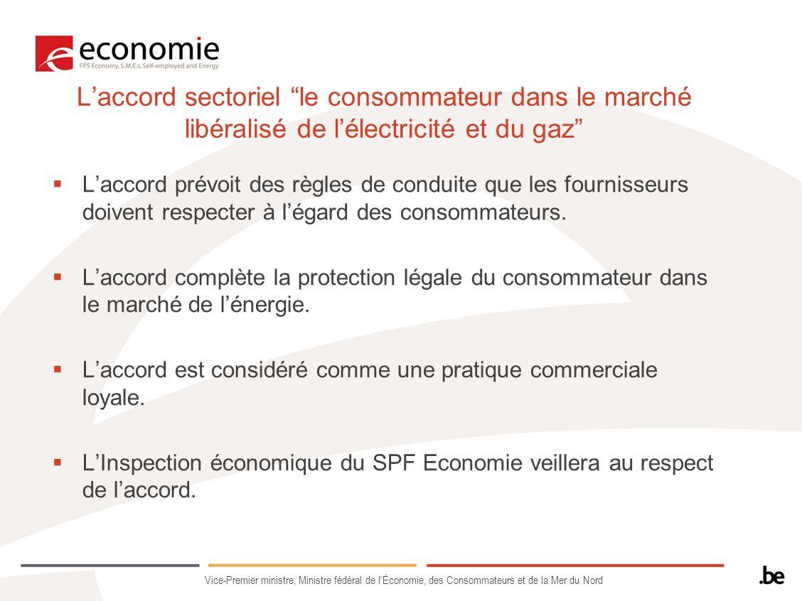 Laccord sectoriel le consommateur dans le marché libéralisé de lélectricité et du gaz Laccord prévoit des règles de conduite que les fournisseurs doiv