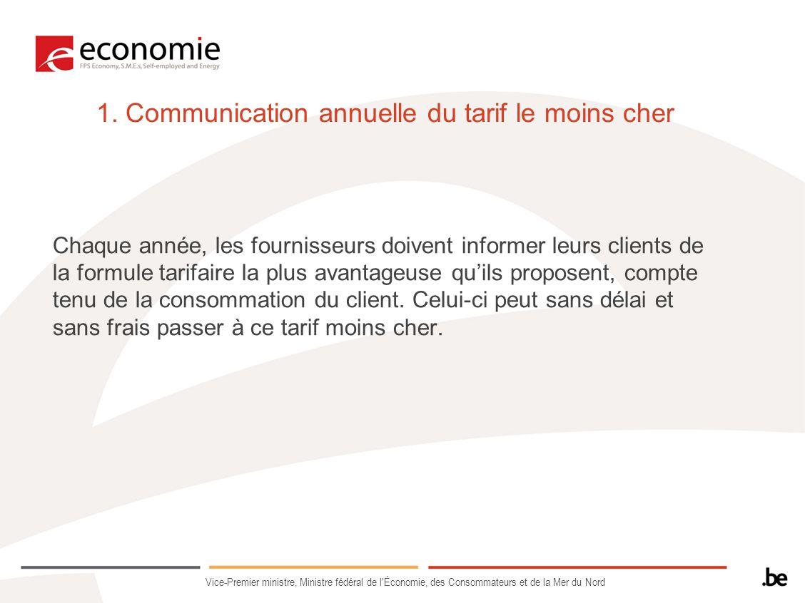 1. Communication annuelle du tarif le moins cher Chaque année, les fournisseurs doivent informer leurs clients de la formule tarifaire la plus avantag
