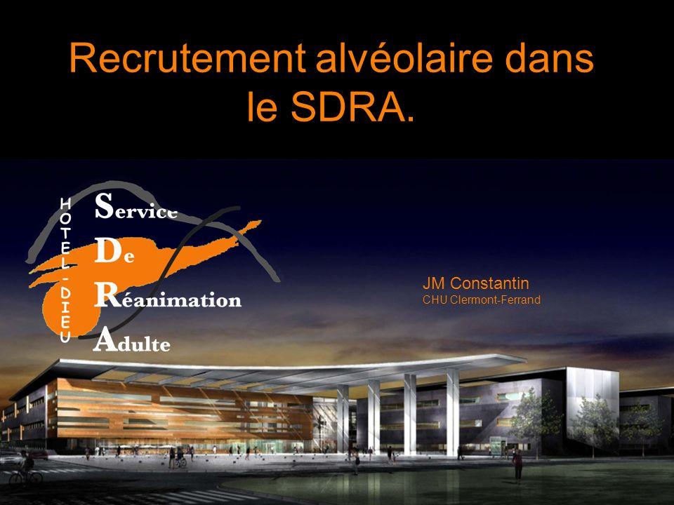 Recrutement alvéolaire dans le SDRA. JM Constantin CHU Clermont-Ferrand
