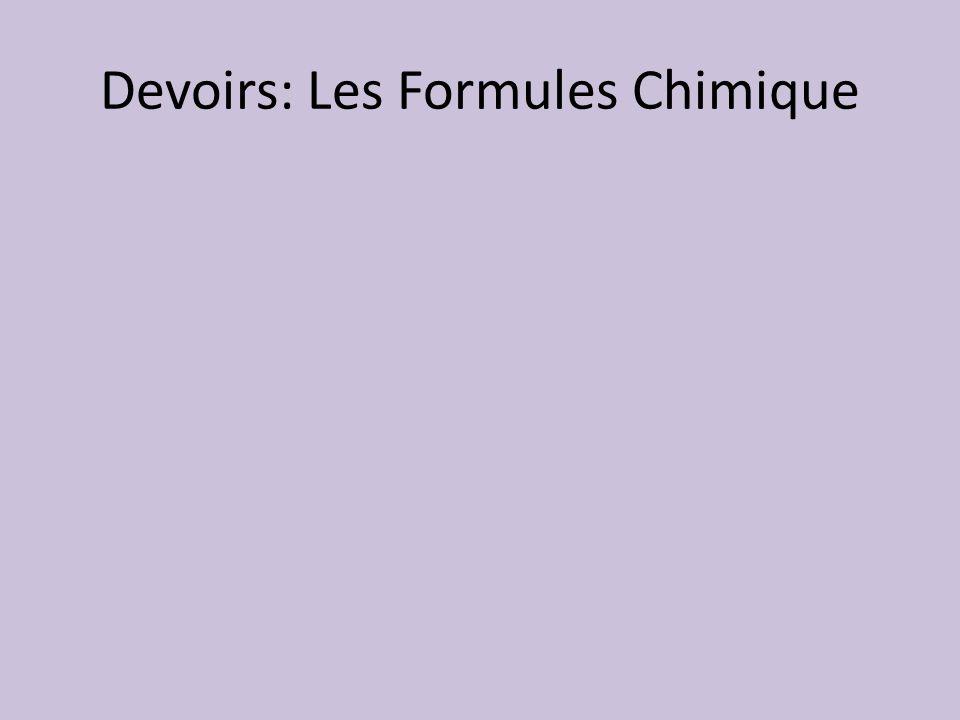 Devoirs: Les Formules Chimique